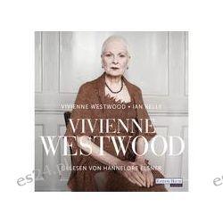 Hörbuch: Vivienne Westwood  von Vivienne Westwood,Ian Kelly