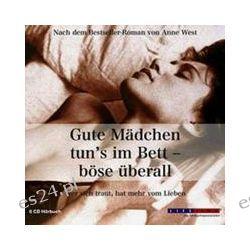 Hörbuch: Gute Mädchen tun's im Bett - böse überall. 6 CDs  von Anne West