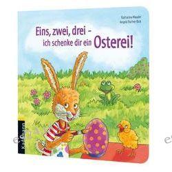 Bücher: Eins, zwei, drei - ich schenke dir ein Osterei!  von Katharina Mauder