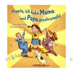 Bücher: Hoppla, ich habe Mama und Papa geschrumpft!  von Franziska Gehm