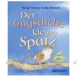 Bücher: Der ängstliche kleine Spatz  von Meryl Doney