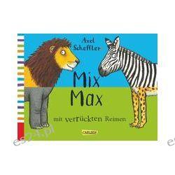 Bücher: Axel Schefflers Mix Max mit verrückten Reimen  von Eva Lukas