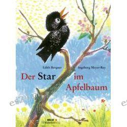Bücher: Der Star im Apfelbaum  von Edith Bergner,Ingeborg Meyer-Rey