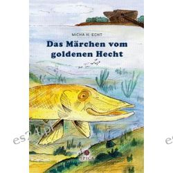Bücher: Der goldene Hecht  von Micha H. Echt