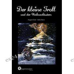 Bücher: Der kleine Troll und der Weihnachtsstern  von Julia Sterz,August Gral
