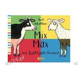 Bücher: Axel Schefflers Mix Max mit lustigen Reimen  von Eva Lukas