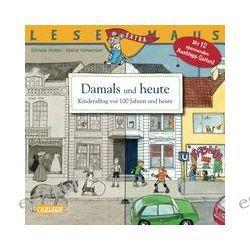Bücher: Damals und heute - Kinderalltag vor 100 Jahren und heute  von Christa Holtei