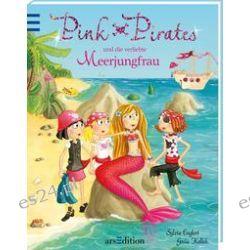 Bücher: Pink Pirates und die verliebte Meerjungfrau  von Sylvia Englert