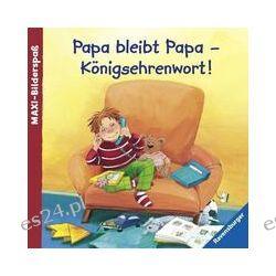 Bücher: Papa bleibt Papa - Königsehrenwort!  von Ursel Scheffler