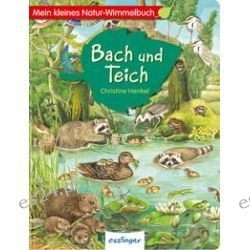 Bücher: Mein kleines Natur-Wimmelbuch - Bach und Teich  von Christine Henkel