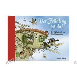 Bücher: Der Frühling ist da  von Fritz Baumgarten