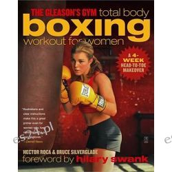 The Gleason's Gym Total Body Boxing Workout for Women, A 4-Week Head-To-Toe Makeover by Hector Roca, 9780743286886.