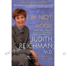 I'm Not in the Mood, What Every Woman Should Know About Improving Her Libido by Judith Reichman, 9780688172251.