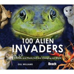 Booktopia - 100 Alien Invaders, Animals and Plants That are Changing Our World by Gill Williams, 9781841623597. Buy this book online.