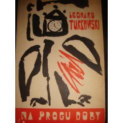NA PROGU DOBY - LEONARD TURKOWSKI _C5