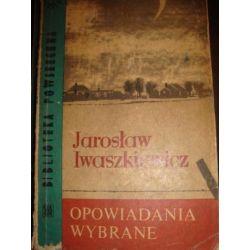 OPOWIADANIA WYBRANE - JAROSLAW IWASZKIEWICZ _A2