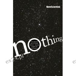 Nothing, From absolute zero to cosmic oblivion, amazing insights into nothingness. by New Scientist, 9781846685187.