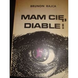 MAM CIĘ DIABLE - BRUNON RAJCA_A1