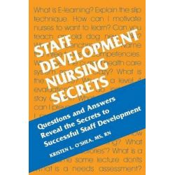 Staff Development Nursing Secrets, The Secrets Series by Kristen L. O'Shea, 9781560535256.