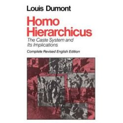 Homo Hierarchicus, Caste System and Its Implications by Louis Dumont, 9780226169637.