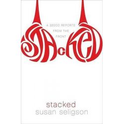 Stacked, A 32DDD Reports from the Front by Susan Seligson, 9781596911178.