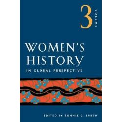 Women's History in Global Perspective, v. 3 by American Historical Association, 9780252072345.