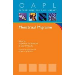 Menstrual Migraine, Oxford American Pain Library by Susan Hutchinson, 9780195368055.