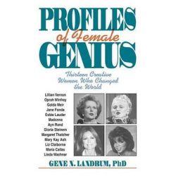 Profiles of Female Genius, Thirteen Creative Women Who Changed the World by Gene N. Landrum, 9780879758929.
