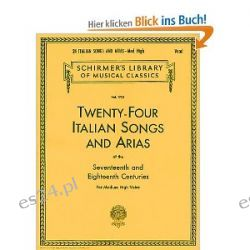 24 Italian Songs & Arias - Medium High Voice (Book Only): Medium High Voice: (Schirmer's Library of Musical Classics) [Taschenbuch]
