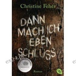 Bücher: Dann mach ich eben Schluss  von Christine Feher