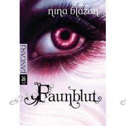 Bücher: Faunblut  von Nina Blazon
