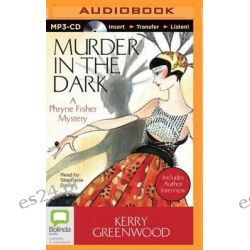 Murder in the Dark, Phryne Fisher Mysteries (Audio) Audio Book (Audio CD) by Kerry Greenwood, 9781486219568. Buy the audio book online.