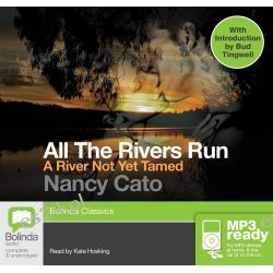 A River Not Yet Tamed (MP3), All the rivers run #1 Audio Book (MP3 CD) by Nancy Cato, 9781486259380. Buy the audio book online.