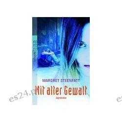 Bücher: Mit aller Gewalt  von Margret Steenfatt