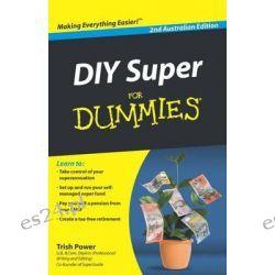 DIY Super for Dummies , 2nd Australian Edition by Trish Power, 9780730378075.