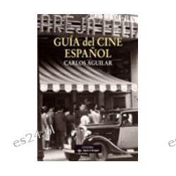 GUIA DEL CINE ESPAÑOL - CARLOS AGUILAR, comprar el libro en tu librería online Casa del Libro