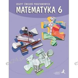 Matematyka SP 6 zeszyt ćwiczeń podstawowych GWO