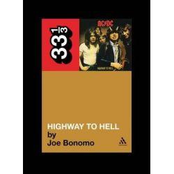 """AC DC""'s ""Highway to Hell"", 33 1/3 by Joe Bonomo, 9781441190284."