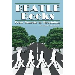 """Beatle"" Books, From Genesis to Revolution by W. Fraser Sandercombe, 9781926592008."