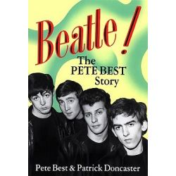 Beatle!, The Pete Best Story by Pete Best, 9780859653015.