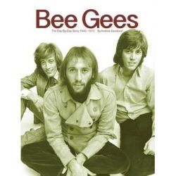Bee Gees, The Day-By-Day Story, 1945-1972 by Andrew Sandoval, 9780943249087.