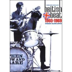 British Beat : Then, Now And Rare 1960-1969, Then, Now And Rare 1960-1969 by Terry Rawlings, 9780711990944.