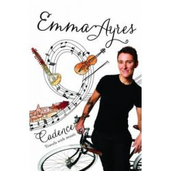 Cadence, Travels with music by Emma Ayres, 9780733331893.
