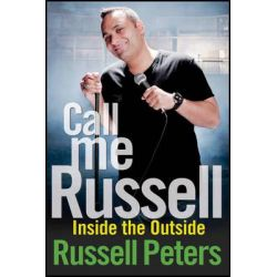 Call Me Russell, Inside the Outside by Russell Peters, 9781118270677.