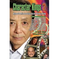 Character Kings 2, Hollywood's Familiar Faces Discuss the Art & Business of Acting by Scott Voisin, 9781593935801.
