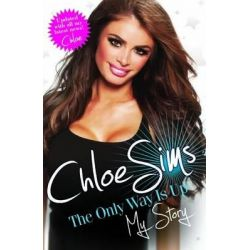 Chloe Sims - the Only Way is Up - My Story by Chloe Sims, 9781782194231.
