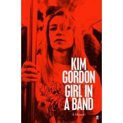 Girl in a Band by Kim Gordon, 9780571313839.