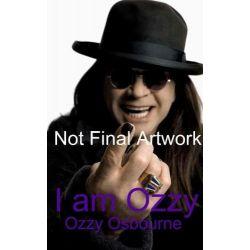 I am Ozzy by Ozzy Osbourne, 9781847443465.