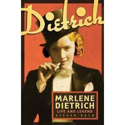 Marlene Dietrich, Life and Legend by Steven Bach, 9780816675845.