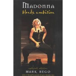 Madonna : Blonde Ambition, Blonde Ambition by Mark Bego, 9780815410515.